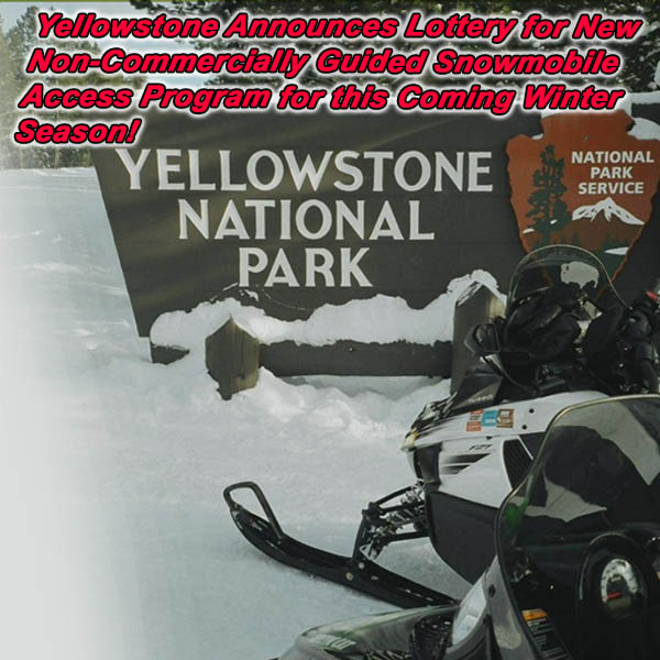 Yellowstone Announces Lottery for New Non-Commercially Guided Snowmobile Access Program for this Coming Winter Season!