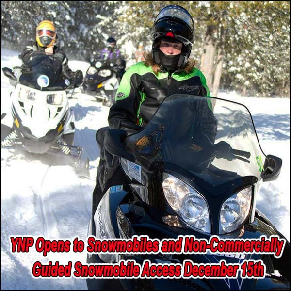 YNP Opens to Snowmobiles and Non-Commercially Guided Snowmobile Access December 15th
