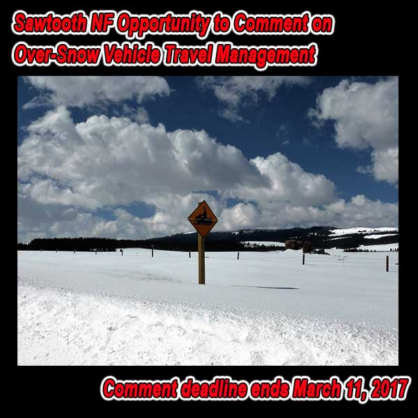 IDAHO – Sawtooth NF Opportunity to Comment on Over-Snow Vehicle Travel Management